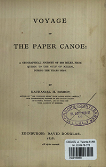 Voyage of the paper canoe : a geographical journey of 2500 miles, from Quebec to the Gulf of Mexico, during the years 1874-5