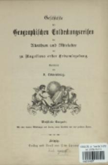 Geschichte der geographischen Entdeckungsreisen im Alterthum und Mittelalter bis zu Magellans erster Erdumsegelung