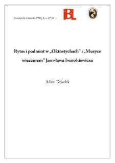 """Rytm i podmiot w """"Oktostychach"""" i """"Muzyce wieczorem"""" Jarosława Iwaszkiewicza"""