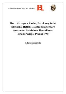 Grzegorz Raubo, Barokowy świat człowieka : refleksja antropologiczna w twórczości Stanisława Herakliusza Lubomirskiego. Poznań 1997