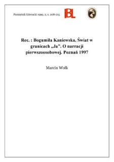 """Bogumiła Kaniewska, Świat w granicach """"ja"""" : o narracji pierwszoosobowej. Poznań 1997"""