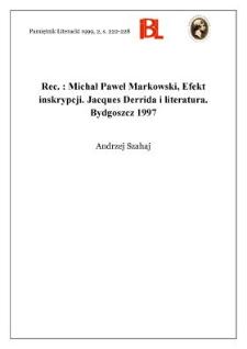 Michał Paweł Markowski, Efekt inskrypcji : Jacques Derrida i literatura. Bydgoszcz 1997