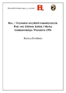 Trzynaście arcydzieł romantycznych. Pod red. Elżbiety Kiślak i Marka Gumkowskiego. Warszawa 1996