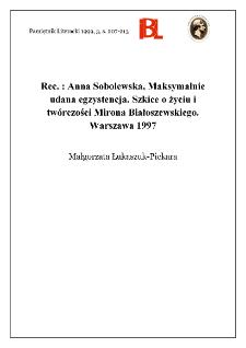 Anna Sobolewska, Maksymalnie udana egzystencja : szkice o życiu i twórczości Mirona Białoszewskiego. Warszawa 1997