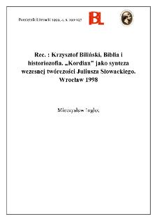 """Krzysztof Biliński, Biblia i historiozofia : """"Kordian"""" jako synteza wczesnej twórczości Juliusza Słowackiego. Wrocław 1998"""