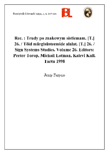 "Trudy po znakowym sistiemam. [ T. ] 26. / Töid märgisüsteemide alalat. [ T. ] 26. / Sign Systems Studies. Volume 26. Editors: Peeter Torop, Michail Lotman, Kalevi Kull. Tartu 1998. Tartu University Press, ss. 438. ""Semeiotiké"""