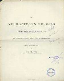 Die neuropteren Europas und insbesondere oesterreichs mit rücksicht auf ihre geographische verbreitung : kritisch zusammengestellt
