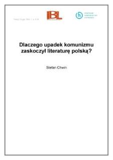 Dlaczego upadek komunizmu zaskoczył literaturę polską?