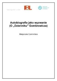 """Autobiografia jako wyzwanie (O """"Dzienniku"""" Gombrowicza)"""