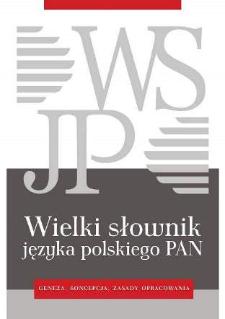 Wielki słownik języka polskiego PAN : geneza, koncepcja, zasady opracowania.