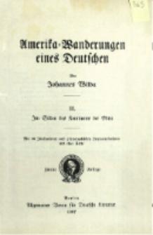 Amerika-Wanderungen eines Deutschen. 3, Im Süden des Kontinents der Mitte