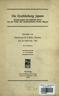 Die Erschließung Japans : Erinnerungen des Admirals Perry von der Fahrt der amerikanischen Flotte 1853/54