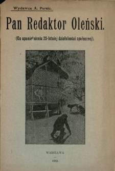 Pan redaktor Oleński : (ku upamiętnieniu 25-letniej działalności społecznej)