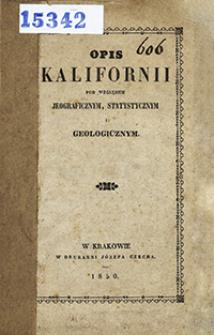 Opis Kalifornii pod względem jeograficznym, statystycznym i geologicznym