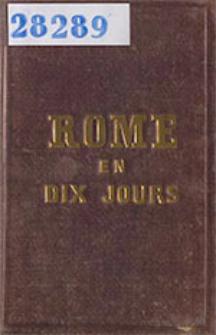 Manuel du voyageur à Rome avec l'indicateur des fêtes : suivi du tableau synoptique des empereurs tant paiens que chrétiens des rois de France et des papes.