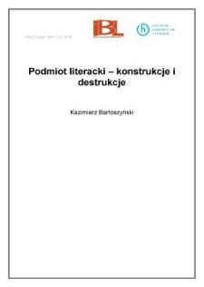 Podmiot literacki - konstrukcje i destrukcje