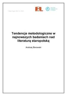 Tendencje metodologiczne w najnowszych badaniach nad literaturą staropolską