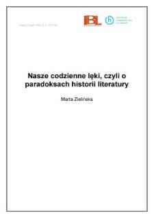 Nasze codzienne lęki, czyli o paradoksach historii literatury