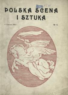 Polska Scena i Sztuka 1914 N.5