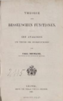 Theorie der Bessel'schen Functionen : ein Analogon zur Theorie der Kugelfunctionen