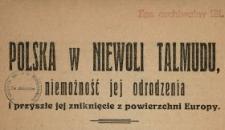 Polska w niewoli Talmudu, niemożność jej odrodzenia i przyszłe jej zniknięcie z powierzchni Europy