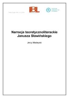Narracje teoretycznoliterackie Janusza Sławińskiego
