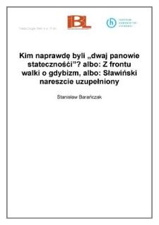 """Kim naprawdę byli """"dwaj panowie stateczności""""? albo: Z frontu walki o gdybizm, albo: Sławiński nareszcie uzupełniony"""
