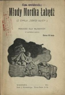 """Młody Mordka Łabędź : (z cyklu """"Dzieci ulicy"""" ) : powieść dla młodzieży"""