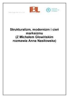 Strukturalizm, modernizm i cień marksizmu (Z Michałem Głowińskim rozmawia Anna Nasiłowska)