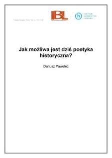 Jak możliwa jest dziś poetyka historyczna?