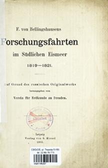F. von Bellingshausens Forschungsfahrten im Südlichen Eismeer 1819-1821