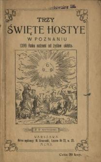 Jerozolima nowa w Poznaniu Roku 1399 stała się : trzy Święte Hostye w Poznaniu 1399 Roku nożami od żydów ukłóte