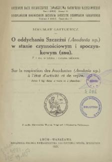 O oddychaniu Szczeżui (Anodonta sp.) w stanie czynnościowym i spoczynkowym (snu) = Sur la respiration des Anodontes (Anodonte sp.) a l'état d'activité et de repos