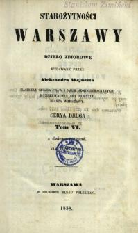 Starożytności Warszawy : dzieło zbiorowe : serya 2. T. 6
