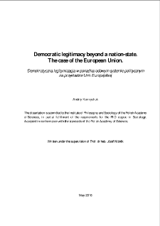 Democratic legitimacy beyond a nation-state : The case of the European Union = Demokratyczna legitymizacja w ponadnarodowym systemie politycznym na przykładzie Unii Europejskiej