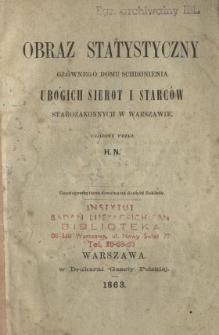 Obraz statystyczny Głównego Domu Schronienia Ubogich, Sierot i Starców Starozakonnych w Warszawie
