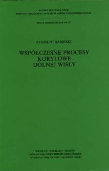 Współczesne procesy korytowe dolnej Wisły = Present-day fluvial processes of the Lower Vistula river