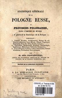 Statistique générale de la Pologne Russe, ou provinces polonaises, dans l'empire de Russie : (3e partie de la statistique de la Pologne)