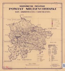 Województwo poznańskie, powiat międzychodzki : mapa administracyjna i komunikacyjna