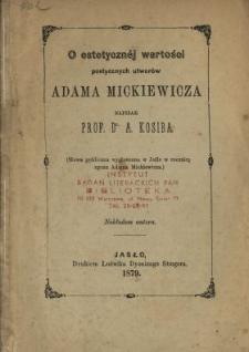 O estetycznej wartości poetycznych utworów Adama Mickiewicza.