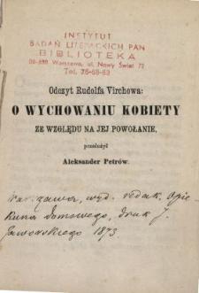 O wychowaniu kobiety ze względu na jej powołanie : odczyt Rudolfa Virchowa