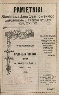 Pamiętniki Stanisława Jana Czarnowskiego : wspomnienia z trzech stuleci XVIII, XIX i XX. [T. 2], z. 7, Wydawnictwo i aplikacja sądowa moja w Warszawie 1869-1873.