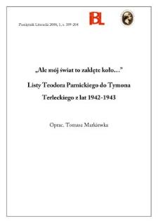 """""""Ale mój świat to zaklęte koło..."""" : listy Teodora Parnickiego do Tymona Terleckiego z lat 1942-1943"""