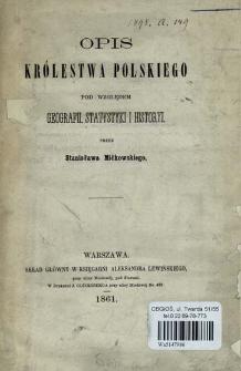 Opis Królestwa Polskiego : pod względem geografii, statystyki i historyi