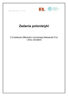 Zadania polonistyki. Z Czesławem Miłoszem rozmawiają Aleksander Fiut i Jerzy Jarzębski