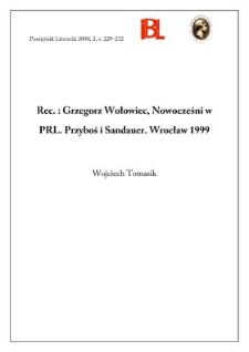 Grzegorz Wołowiec, Nowocześni w PRL : Przyboś i Sandauer. Wrocław 1999