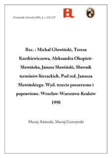 Michał Głowiński, Teresa Kostkiewiczowa, Aleksandra Okopień-Sławińska, Janusz Sławiński, Słownik terminów literackich. Pod red. Janusza Sławińskiego Wyd. 3, poszerz. i popr. Wrocław-Warszawa-Kraków 1998