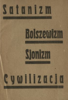 Satanizm, bolszewizm, sjonizm, cywilizacja