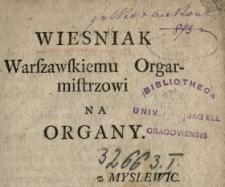 Wiesniak Warszawskiemu Orgarmistrzowi Na Organy z Myslewic