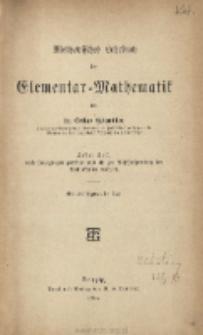Methodisches Lehrbuch der Elementar-Mathematik. 1 T., Nach Jahrgängen geordnet und bis zur Abschulussprürung der Vollanstalten reichend